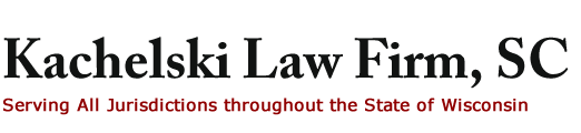 Kachelski Law Firm, SC, Lawyer, Attorney at Law Milwaukee, WI